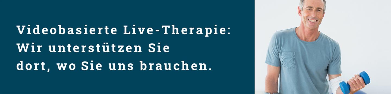 Videobasierte Live-Therapie: Wir unterstützen Sie dort, wo Sie uns brauchen!